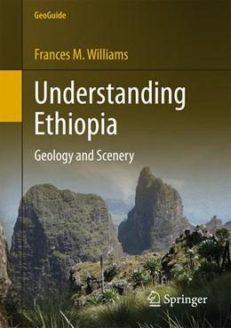 Abbildung von Williams   Understanding Ethiopia   1st ed. 2016   2016   Geology and Scenery