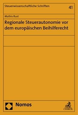 Abbildung von Rust | Regionale Steuerautonomie vor dem europäischen Beihilferecht | 1. Auflage | 2013 | 41 | beck-shop.de