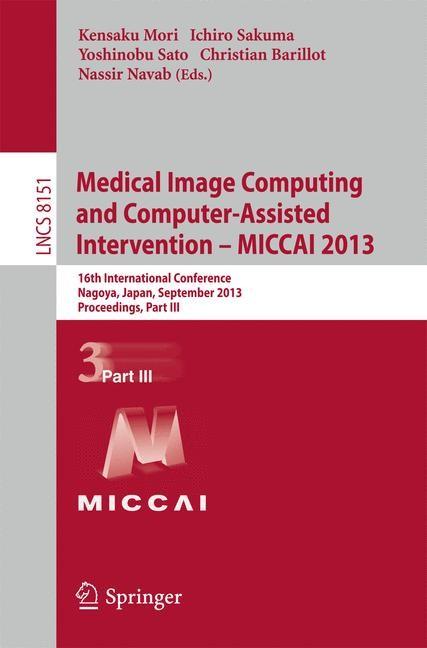 Medical Image Computing and Computer-Assisted Intervention -- MICCAI 2013   Mori / Sakuma / Sato / Barillot / Navab, 2013   Buch (Cover)