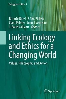 Abbildung von Rozzi / Pickett | Linking Ecology and Ethics for a Changing World | 1. Auflage | 2014 | 1 | beck-shop.de