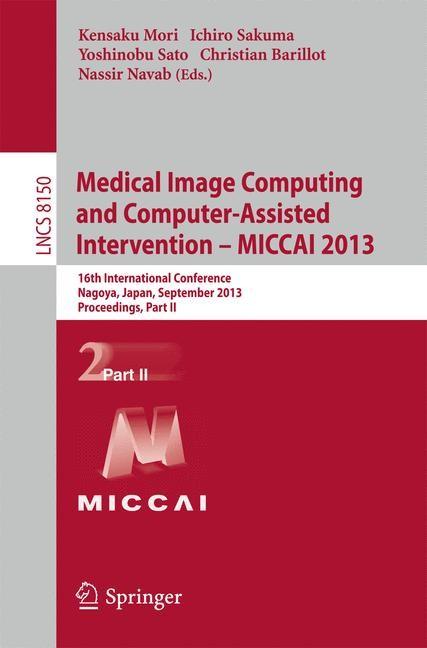 Medical Image Computing and Computer-Assisted Intervention -- MICCAI 2013 | Mori / Sakuma / Sato / Barillot / Navab, 2013 | Buch (Cover)