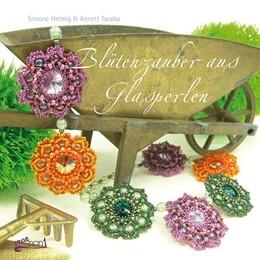 Abbildung von Helmig / Taraba | Blütenzauber aus Glasperlen | 1. Auflage | 2013 | beck-shop.de