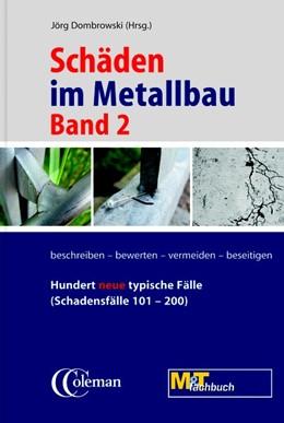Abbildung von Dombrowski | Schäden im Metallbau - Band 2 Hundert neue typische Fälle | 2013 | erkennen, beurteilen, vermeide...