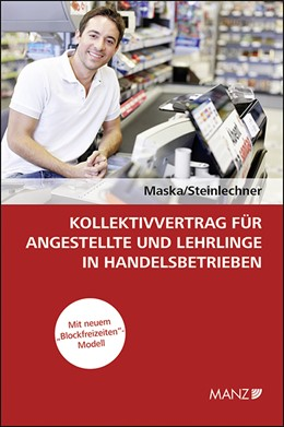 Abbildung von Maska / Steinlechner | Kollektivvertrag für Angestellte und Lehrlinge in Handelsbetrieben | 1. Auflage 2013 | 2013
