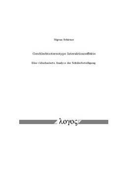 Abbildung von Schirner | Geschlechtsstereotype Interaktionseffekte | 2013 | Eine videobasierte Analyse der...
