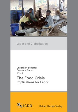Abbildung von Scherrer / Saha   The Food Crisis   2013   Implications for Labor   2