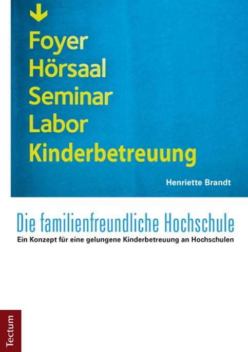 Die familienfreundliche Hochschule | Brandt, 2013 | Buch (Cover)
