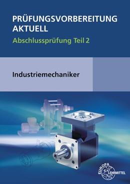 Abbildung von Metz / Murphy / Pawlitschko / Scholer | Prüfungsvorbereitung aktuell - Industriemechaniker/-in | 2014 | Abschlussprüfung Teil 2