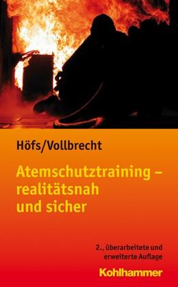 Abbildung von Höfs   Atemschutztraining - realitätsnah und sicher   2., überarbeitete und erweiterte Auflage 2014   2013