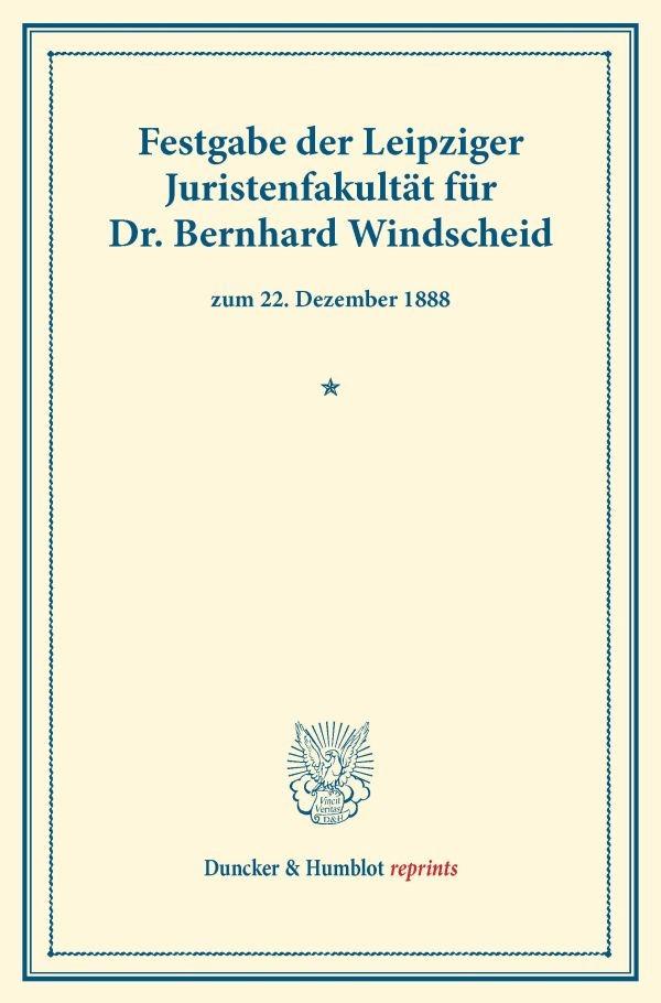 Festgabe der Leipziger Juristenfakultät für Dr. Bernhard Windscheid, 2013   Buch (Cover)