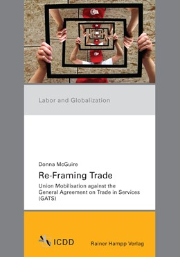 Abbildung von McGuire | Re-Framing Trade | 2013 | Union Mobilisation against the... | 1