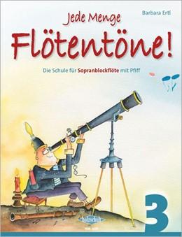 Abbildung von Jede Menge Flötentöne! Band 3 | | Die Schule für Sopranblockflöt...