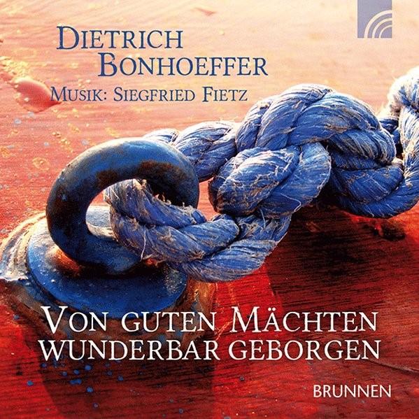 Von guten Mächten wunderbar geborgen. CD | Bonhoeffer, 2002 (Cover)