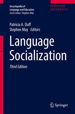 Abbildung von May / Duff | Encyclopedia of Language and Education | 3rd ed. 2017 | 2017 | Language Socialization