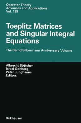 Abbildung von Böttcher / Gohberg / Junghanns | Toeplitz Matrices and Singular Integral Equations | 2012 | The Bernd Silbermann Anniversa... | 135