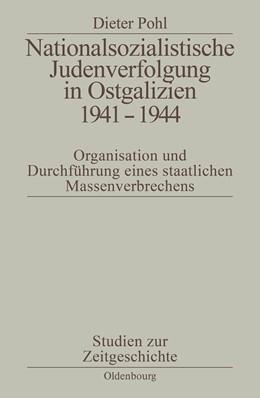 Abbildung von Pohl | Nationalsozialistische Judenverfolgung in Ostgalizien 1941-1944 | 1997