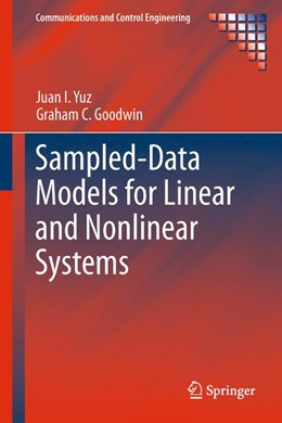 Abbildung von Yuz / Goodwin | Sampled-Data Models for Linear and Nonlinear Systems | 2013