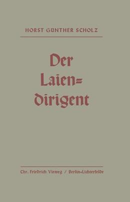 Abbildung von Scholz   Der Laiendirigent   1937   Anweisungen und Hilfen mit pra...