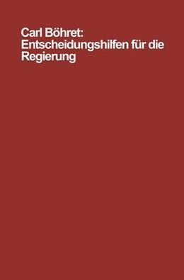 Abbildung von Böhret | Entscheidungshilfen für die Regierung | 1970 | Modelle, Instrumente, Probleme | 2