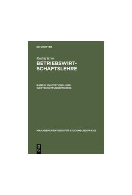 Abbildung von Kreis | Betriebswirtschaftslehre | 5.,völlig neu bearbeitete Auflage. Reprint 2017 | 1998 | Band II: Innovations- und Wert...