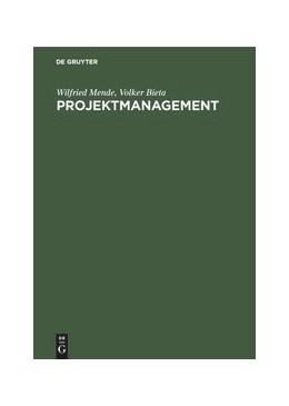 Abbildung von Mende / Bieta   Projektmanagement   Reprint 2018   1996   Praktischer Leitfaden