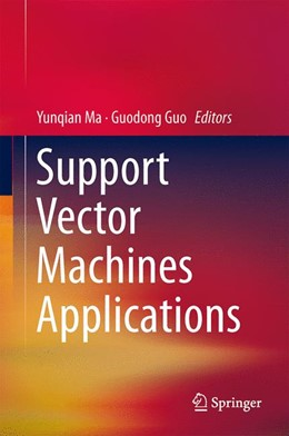 Abbildung von Ma / Guo | Support Vector Machines Applications | 1. Auflage | 2014 | beck-shop.de