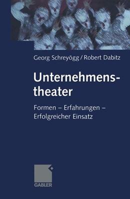 Abbildung von Schreyögg / Dabitz | Unternehmenstheater | 1999 | 1999 | Formen — Erfahrungen — Erfolgr...
