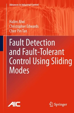 Abbildung von Alwi / Edwards / Pin Tan | Fault Detection and Fault-Tolerant Control Using Sliding Modes | 2013