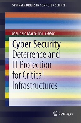 Abbildung von Martellini | Cyber Security | 2013 | Deterrence and IT Protection f...