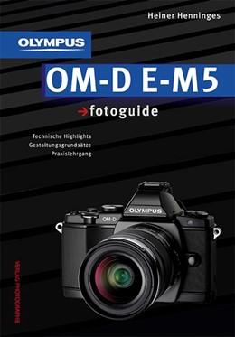 Abbildung von Henninges   Olympus OM-D E-M5 fotoguide   2013