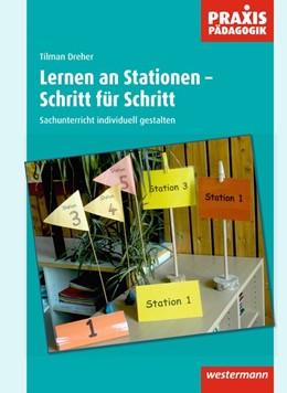 Abbildung von Dreher | Lernen an Stationen - Schritt für Schritt | 2013 | Sachunterricht individuell ges...