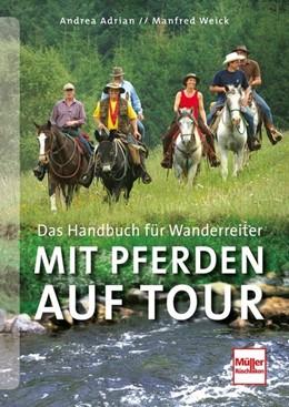 Abbildung von Adrian / Weick | Mit Pferden auf Tour | 2014 | Das Handbuch für Wanderreiter