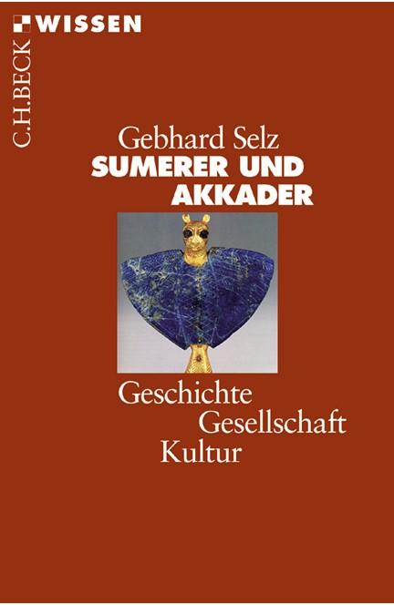 Cover: Gebhard J. Selz, Sumerer und Akkader