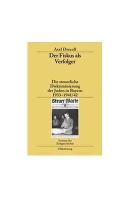 Abbildung von Drecoll | Der Fiskus als Verfolger | 1. Auflage | 2009 | Die steuerliche Diskriminierun...