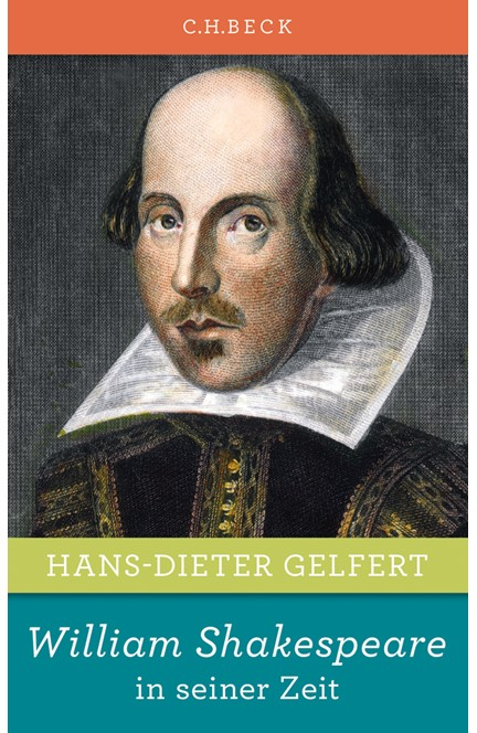 Cover: Hans-Dieter Gelfert, William Shakespeare in seiner Zeit