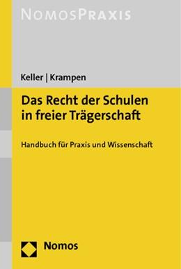 Abbildung von Krampen / Keller | Das Recht der Schulen in freier Trägerschaft | 2014 | Handbuch für Praxis und Wissen...