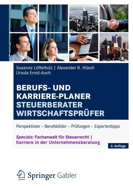 Berufs- und Karriere-Planer Steuerberater | Wirtschaftsprüfer | Löffelholz / Hüsch / Ernst-Auch | 4. Auflage, 2013 | Buch (Cover)