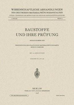 Abbildung von Präs. Staatl. Mat.prüfungsamts | Baustoffe und Ihre Prüfung | 1. Auflage | 1938 | 1,1 | beck-shop.de