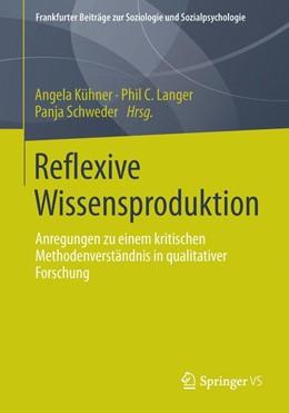 Abbildung von Langer / Kühner / Schweder   Reflexive Wissensproduktion   2013   Anregungen zu einem kritischen...