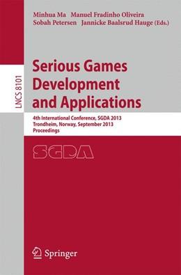 Abbildung von Ma / Fradinho Oliveira | Serious Games Development and Applications | 1. Auflage | 2013 | 8101 | beck-shop.de