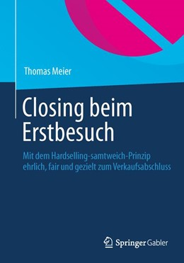 Abbildung von Meier | Closing beim Erstbesuch | 2014 | 2013 | Mit dem Hardselling-samtweich-...