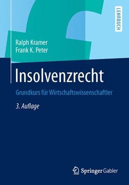 Abbildung von Kramer / Peter | Insolvenzrecht | 3., überarb. u. erw. Aufl. 2014 | 2013 | Grundkurs für Wirtschaftswisse...