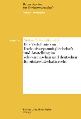 Abbildung von Schmidtmadel | Das Verhältnis von Exekutivorganmitgliedschaft und Anstellung im schweizerischen und deutschen Kapitalgesellschaftsrecht | 2014
