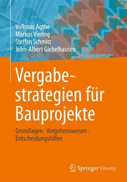 Abbildung von Agthe / Viering / Schmitt | Vergabestrategien für Bauprojekte | 2020 | Grundlagen, Vorgehensweisen, E...