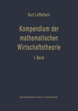 Abbildung von Löffelbein | Kompendium der mathematischen Wirtschaftstheorie | Softcover reprint of the original 1st ed. 1959 | 1959 | I. Band: Die mathematischen Gr...