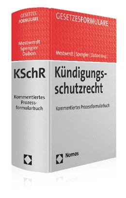 Abbildung von Mestwerdt / Spengler / Dubon (Hrsg.) | Kündigungsschutzrecht | 2015 | Kommentiertes Prozessformularb...