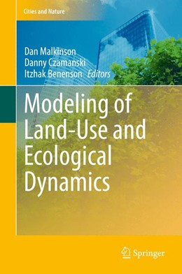 Abbildung von Malkinson / Czamanski | Modeling of Land-Use and Ecological Dynamics | 1. Auflage | 2013 | beck-shop.de