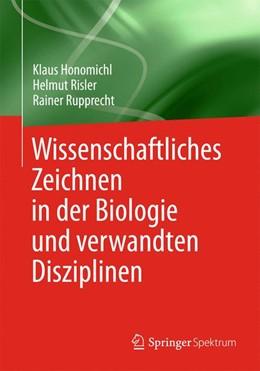 Abbildung von Honomichl / Risler / Rupprecht | Wissenschaftliches Zeichnen in der Biologie und verwandten Disziplinen | 2013