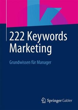 Abbildung von 222 Keywords Marketing   1. Auflage 2014   2013   Grundwissen für Manager