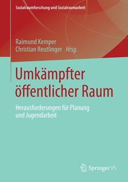 Abbildung von Kemper / Reutlinger   Umkämpfter öffentlicher Raum   1. Auflage   2015   12   beck-shop.de